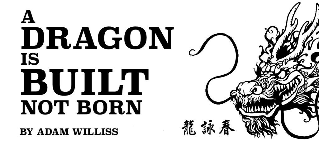 Dragon Built Not Born