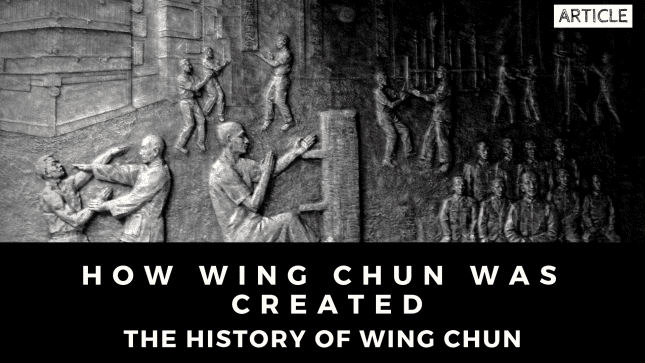 How Wing Chun Was Created: The History of Wing Chun